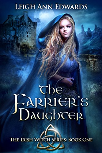 Farriers Magic (The Farrier's Daughter (The Irish Witch Series Book)