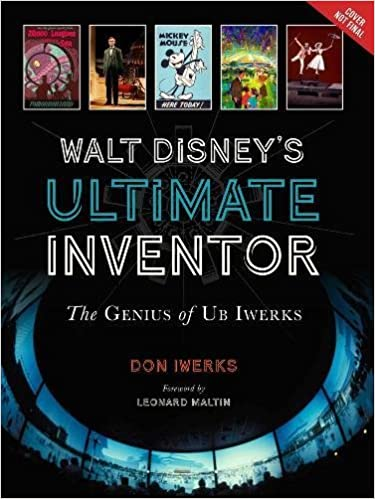 Walt Disneys Ultimate Inventor The Genius Of Ub Iwerks Disney