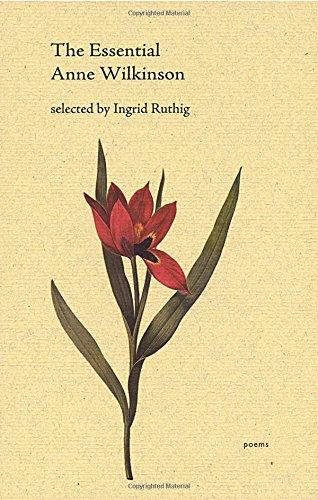 The Essential Anne Wilkinson (Essential Poets)