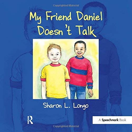 Read Online By Sharon L. Longo My Friend Daniel Doesn't Talk (1st New edition) [Hardcover] ebook