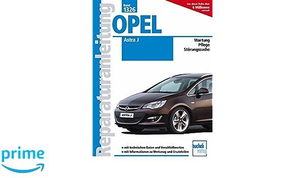 Opel Astra J: Benziner und Diesel / Wartung / Pflege / Störungssuche: Amazon.es: Friedrich Schröder: Libros en idiomas extranjeros