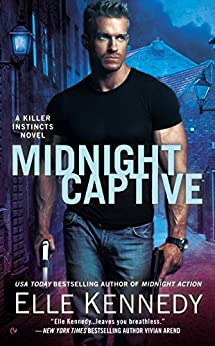 Midnight Captive: A Killer Instincts Novel by [Kennedy, Elle]