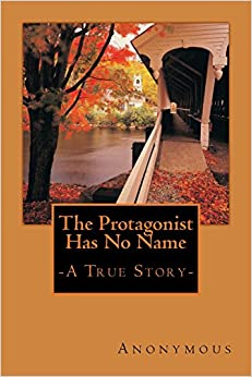 Book The Protagonist Has No Name: A True Story