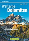 Welterbe Dolomiten: Die 7 Naturparks – Geschichten, Hintergründe und Touren