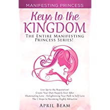 Manifesting Princess - Keys to the Kingdom: The Entire Manifesting Princess Series!