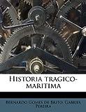 Historia Tragico-Maritim, Bernardo Gomes de Brito and Gabriel Pereira, 1178473317