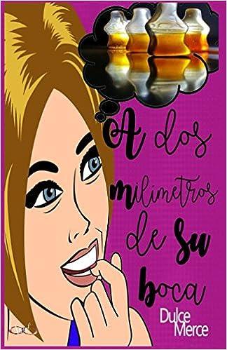 Una Dulce Llama/ A Sweet Flame (Spanish Edition)
