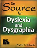 Source for Dyslexia and Dysgraphia, Richards, Regina G., 0760603081