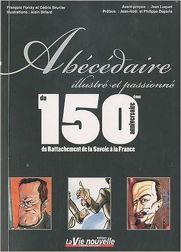 Lire un Abécédaire illustré et passionné du 150e anniversaire du Rattachement de la Savoie à la France pdf ebook