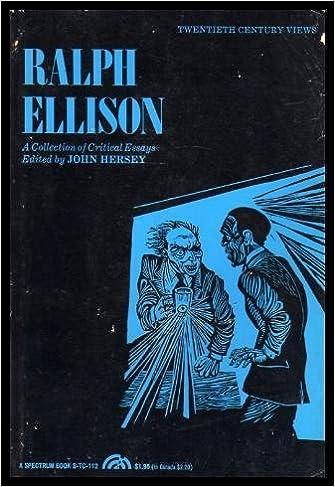 Amazoncom Ralph Ellison A Collection Of Critical Essays Th  Amazoncom Ralph Ellison A Collection Of Critical Essays Th Century  Views  John Hersey Books