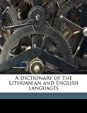 A Dictionary of the Lithuanian and English Languages, Anthony Lalis, 114985023X