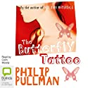 The Butterfly Tattoo Audiobook by Philip Pullman Narrated by Colin Moody