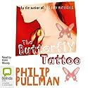 The Butterfly Tattoo Hörbuch von Philip Pullman Gesprochen von: Colin Moody