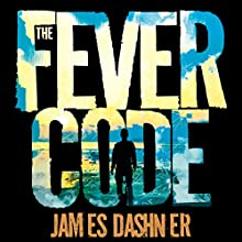 The Fever Code: The Maze Runner, Book 5 Audiobook by James Dashner Narrated by Mark Deakins