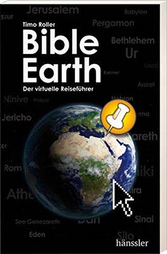 Bible Earth: Der virtuelle Reiseführer