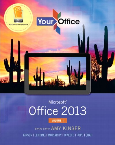 Your Office: Microsoft Office 2013, Volume 1 (Your Office for Office 2013)