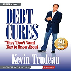 Debt Cures 'They' Don't Want You to Know About Audiobook
