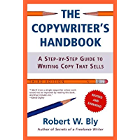 The Copywriter's Handbook: A Step-By-Step Guide To Writing Copy That Sells, 3rd Edition