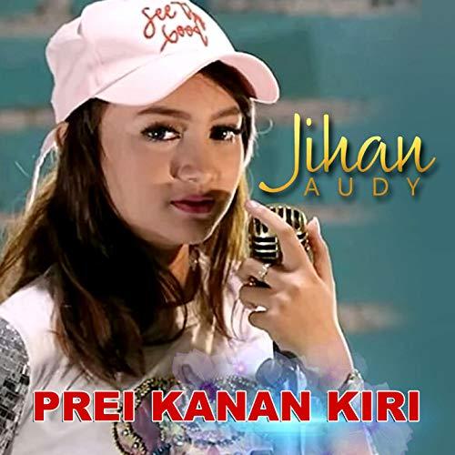 download lagu prei kanan kiri jihan audy