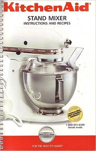 Kitchenaid Stand Mixer Instructions And Recipes Kitchenaid Staff