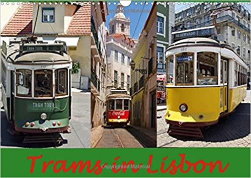 Trams in Lisboa 2018: One of the Best Lisbon Tram Calendars in the World - Made by Atlantismedia (Calvendo Places)