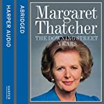 The Downing Street Years | Margaret Thatcher