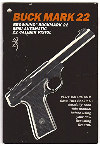 Browning Buck Mark 22, Semi-Automatic .22 Caliber Pistol Owner's Manual