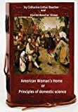 img - for The American woman's home, or, Principles of domestic science book / textbook / text book