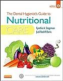 The Dental Hygienist's Guide to Nutritional Care, Stegeman, Cynthia A. and Davis, Judi Ratliff, 1455737658