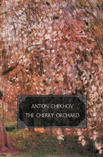 The Cherry Orchard: A Comedy in Four Acts (Plays by Anton Chekhov)