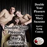 Double Your Pleasure | Mary Suzanne