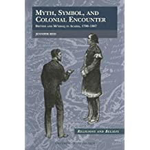 Myth, Symbol, and Colonial Encounter: British and Mi'kmaq in Acadia, 1700-1867