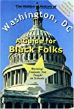 The Hidden History of Washington, D. C. : A Guide for Black Folks, Apidta, Tingba, 1892705028
