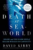 Death at SeaWorld, David Kirby, 1250031257