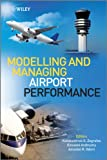 Modelling and Managing Airport Performance, , 0470974184