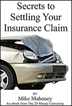 Secrets to Settling Your Insurance Claim