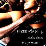 Press Play: An Erotic Collection | Cyn Hazel