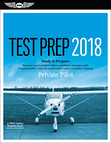 Private Pilot Test Prep 2018: Study & Prepare: Pass your test and know what is essential to become a safe, competent pilot from the most trusted source in aviation training (Test Prep series) cover