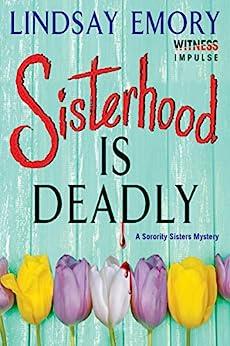 Sisterhood is Deadly: A Sorority Sisters Mystery by [Emory, Lindsay]