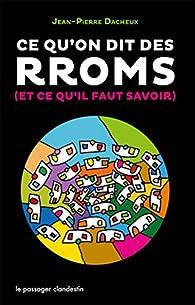 Ce qu'on dit des Rroms (et ce qu'il faut savoir) par Jean-Pierre Dacheux