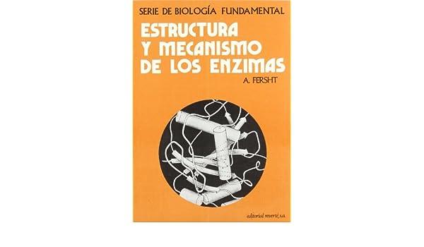 Estructura y mecanismo de los enzimas: FERSHT: 9788429171594 ...