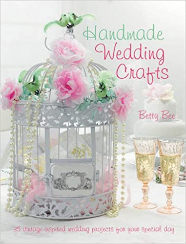 Book Handmade Wedding Crafts - 35 vintage-inspired wedding projects for your special day
