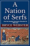 A Nation of Serfs: How the Greatest Generation Shackled Us With Debt