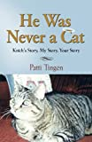 He was never a Cat, Patti Tingen, 1609104692