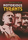 img - for Notorious Tyrants (Great People in History) book / textbook / text book