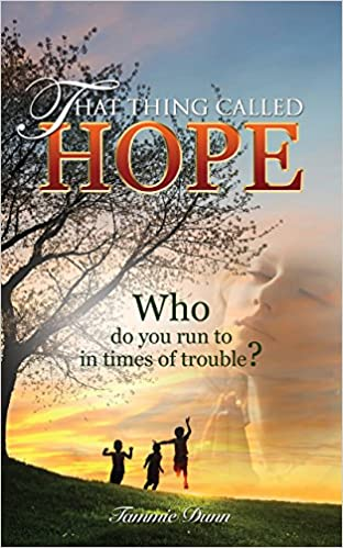 Download books free online That Thing Called Hope: Who do you run to in times of trouble? FB2