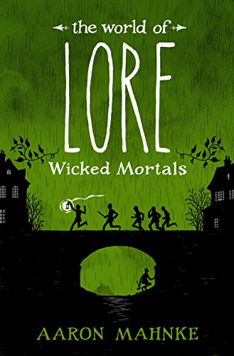 The World of Lore: Wicked Mortals -