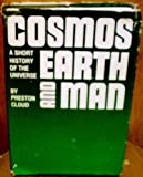 Cosmos, Earth and Man : A Short History of the Universe, Cloud, Preston, 0300021461