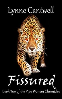 Fissured (The Pipe Woman Chronicles Book 2) by [Cantwell, Lynne]
