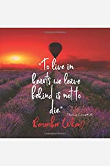 To Live in Hearts we Leave Behind is not to die. Remember When: Celebration of Life, Wake, Funeral Guest Book, Priceless memories for friends and family. Keepsake.120 pages 8.25.x 8.25 Paperback
